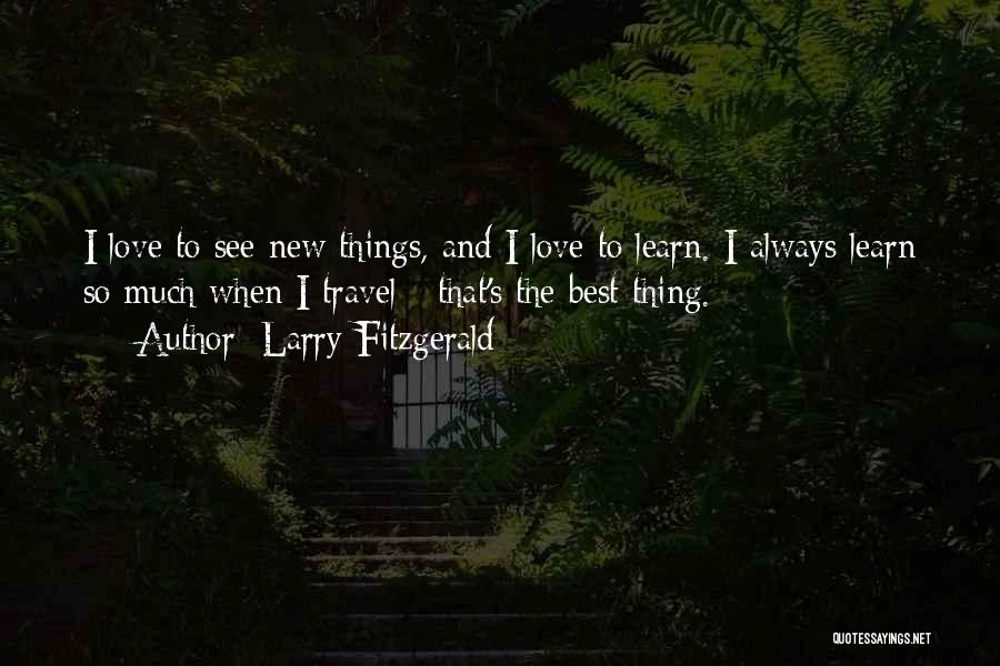 Larry Fitzgerald Quotes 701387