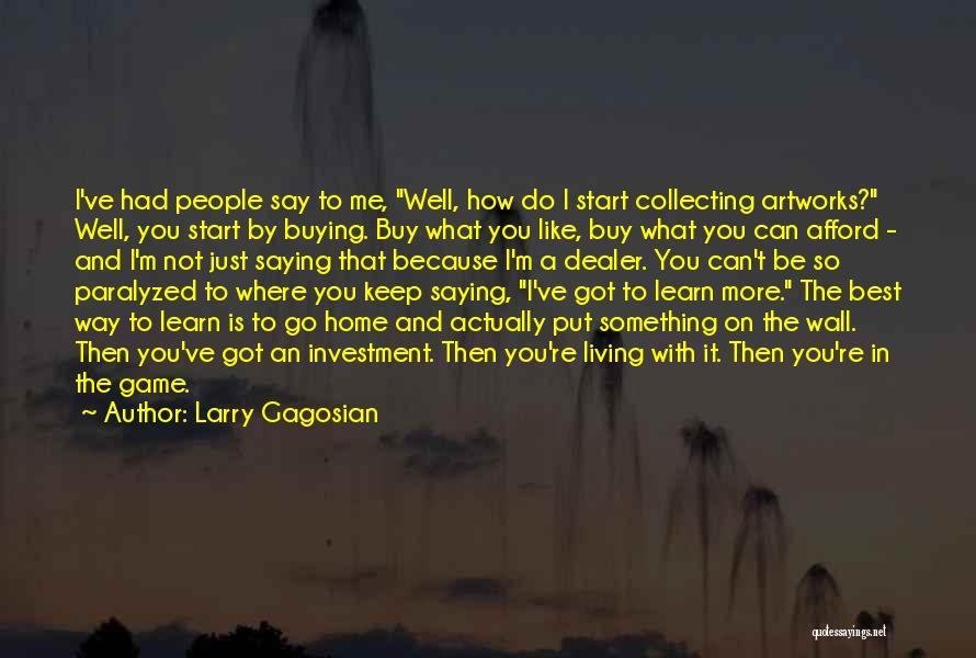 Larry Gagosian Quotes 1347363