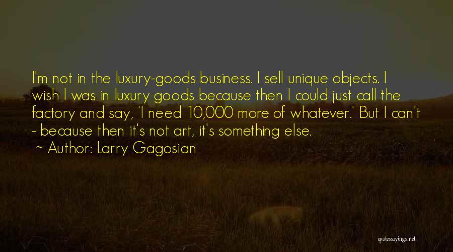 Larry Gagosian Quotes 1742165