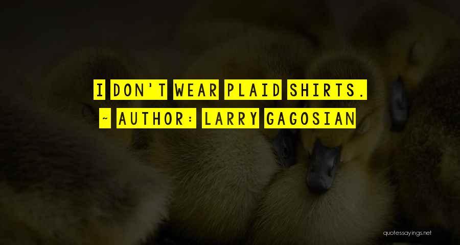 Larry Gagosian Quotes 311075