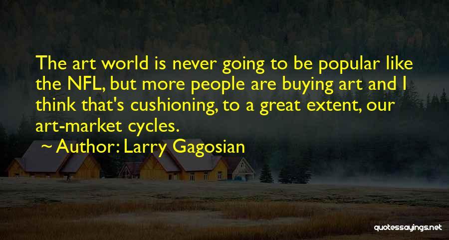 Larry Gagosian Quotes 498123