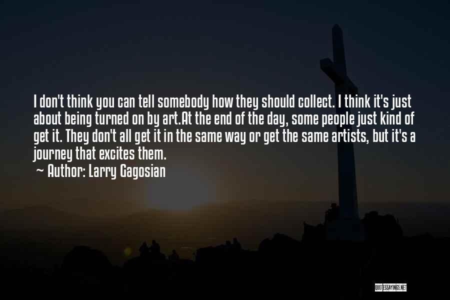 Larry Gagosian Quotes 738960