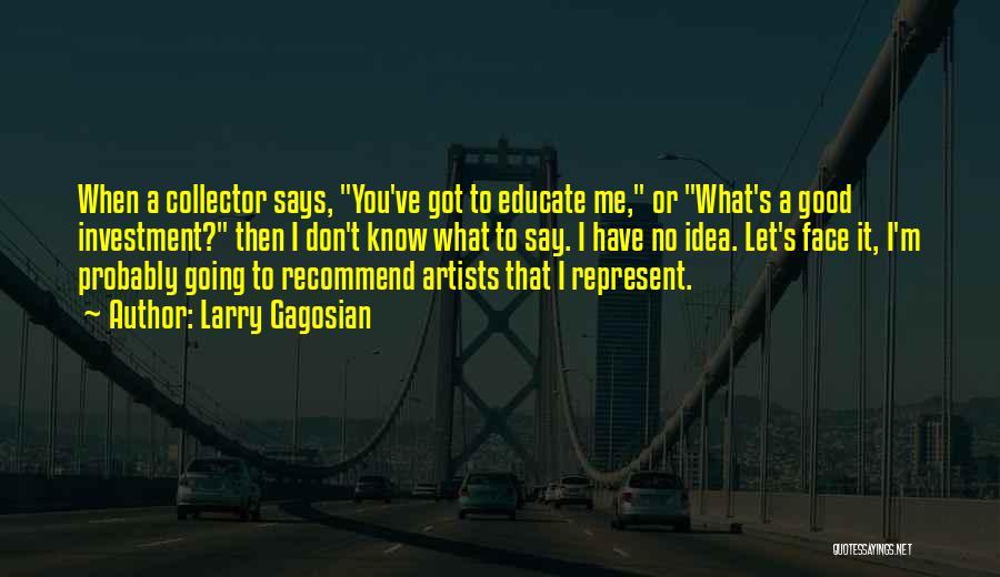 Larry Gagosian Quotes 874815