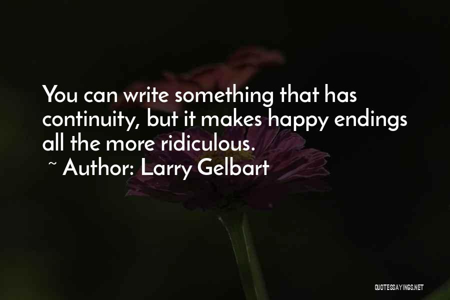 Larry Gelbart Quotes 1179829