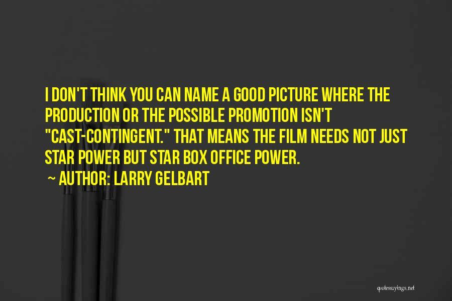 Larry Gelbart Quotes 1276148