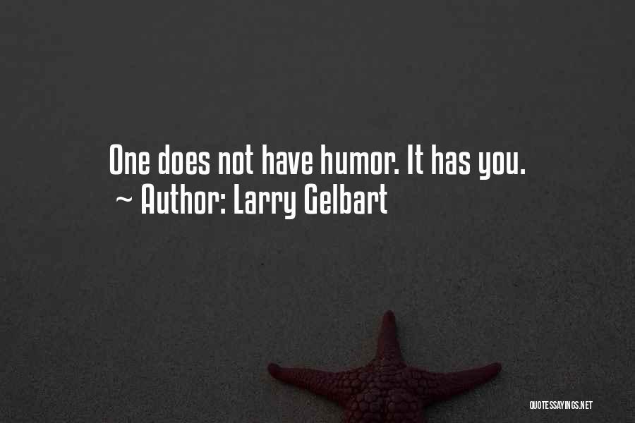 Larry Gelbart Quotes 1537441