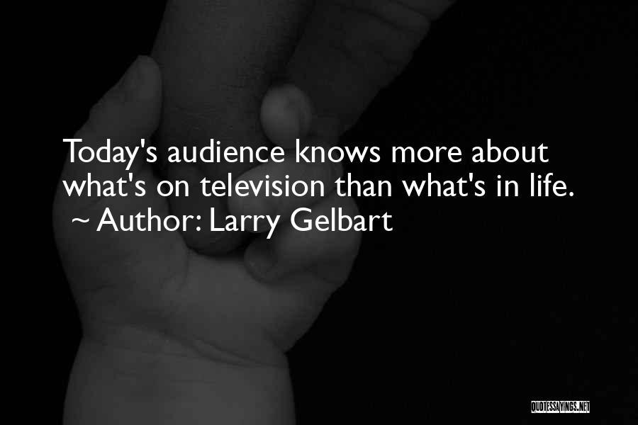 Larry Gelbart Quotes 1802403