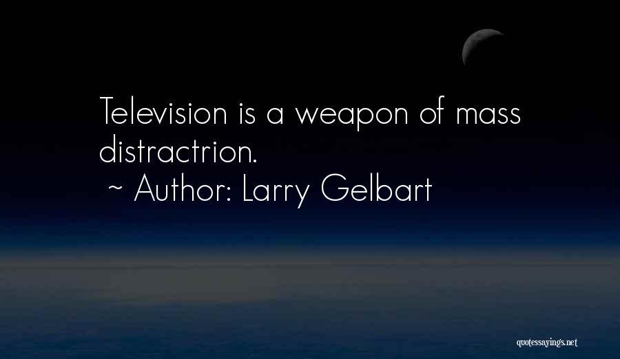 Larry Gelbart Quotes 2114415