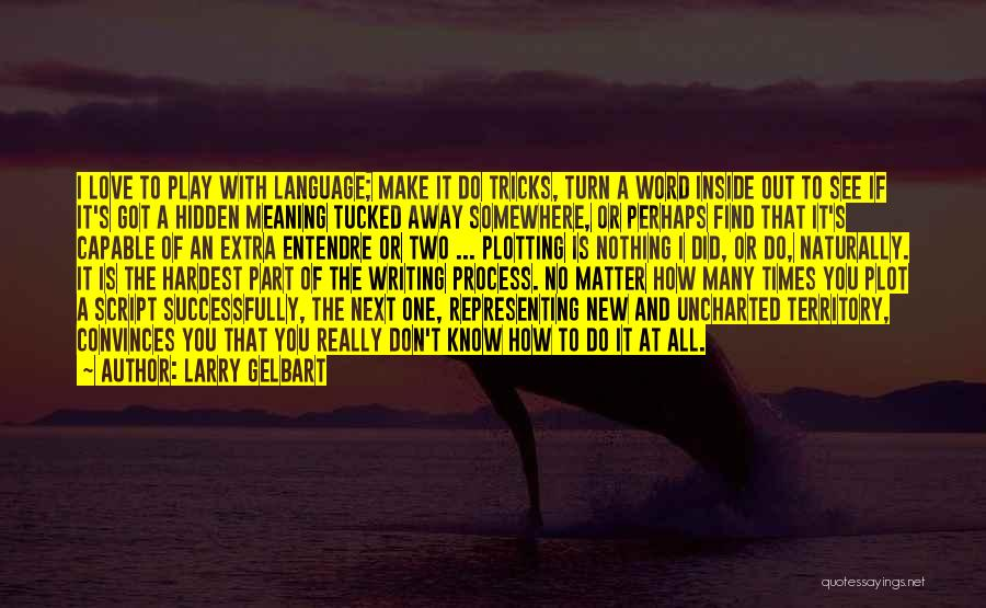 Larry Gelbart Quotes 2175916