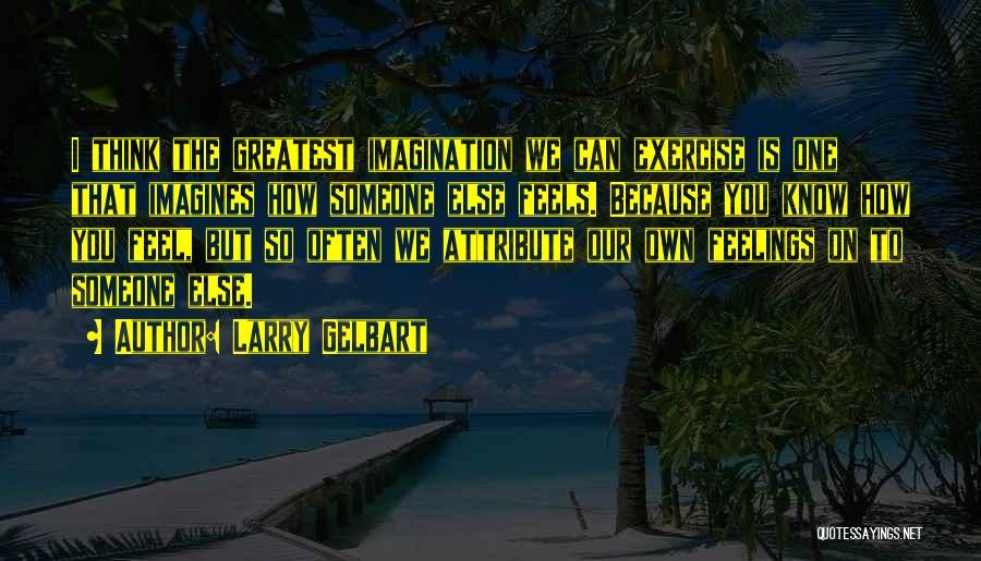 Larry Gelbart Quotes 2231904