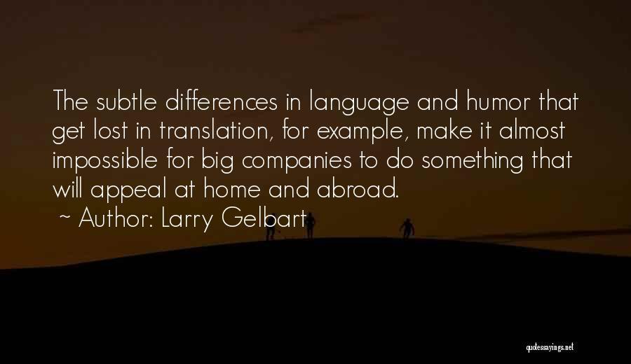 Larry Gelbart Quotes 388435
