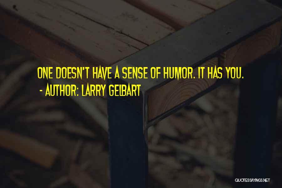 Larry Gelbart Quotes 504576
