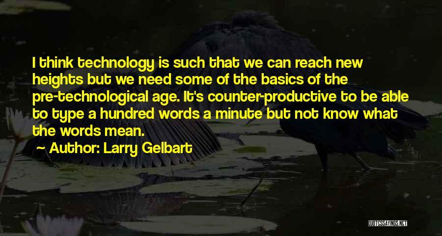 Larry Gelbart Quotes 653606