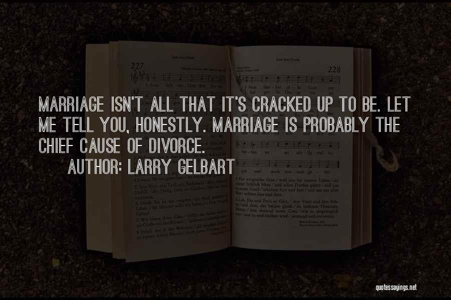 Larry Gelbart Quotes 970653