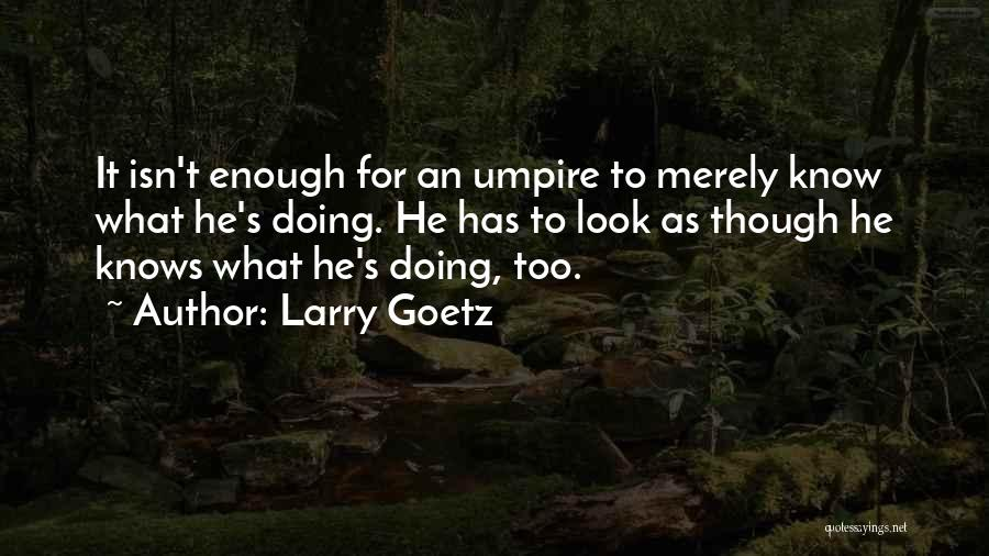 Larry Goetz Quotes 170012