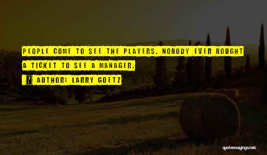 Larry Goetz Quotes 2150519