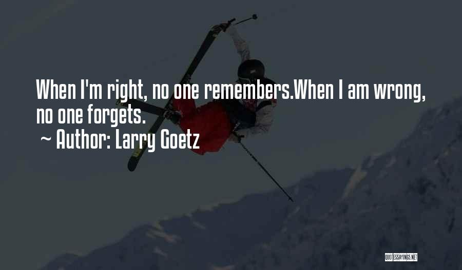 Larry Goetz Quotes 283816