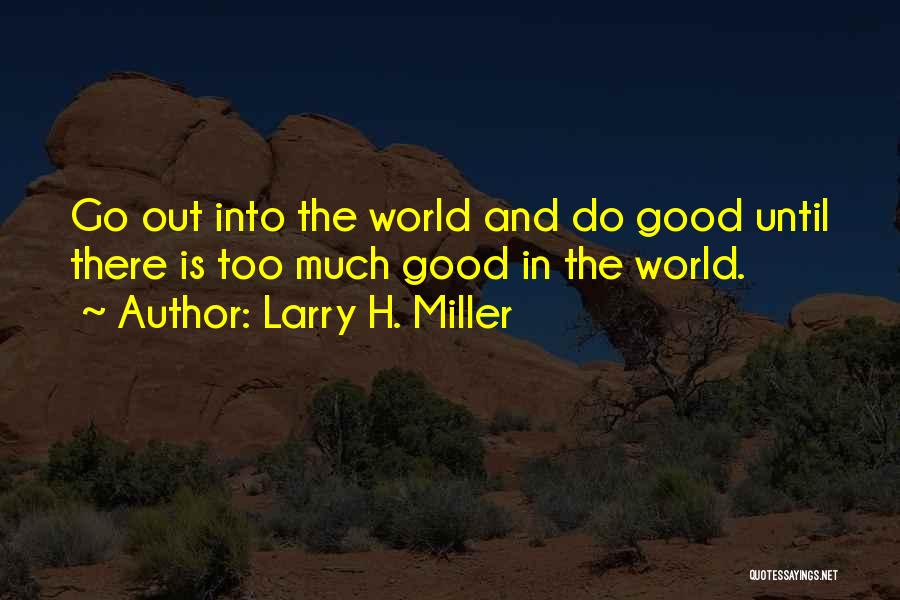 Larry H. Miller Quotes 1830969