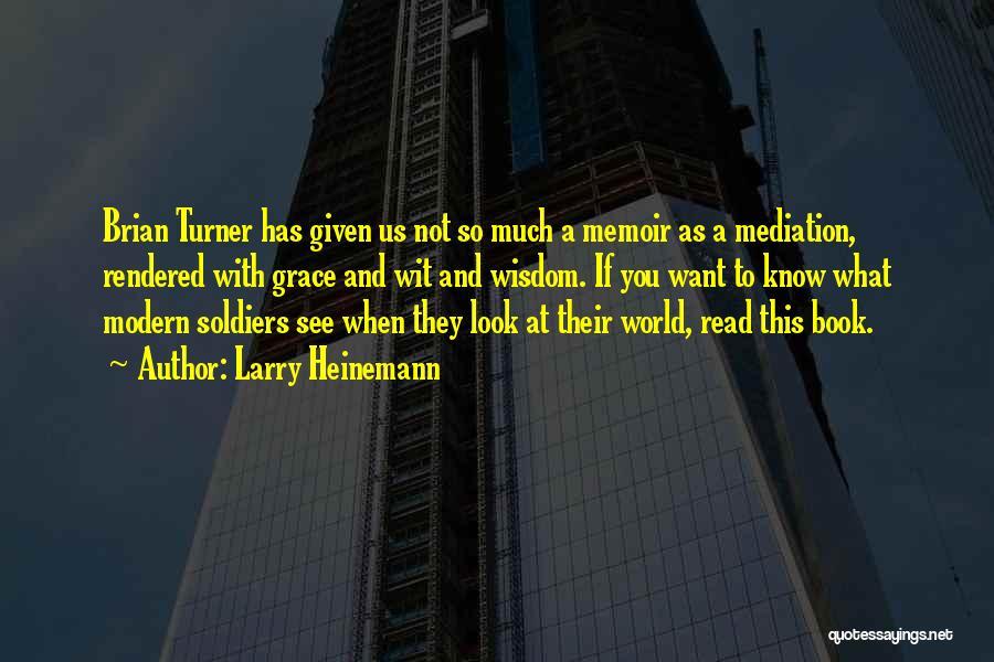 Larry Heinemann Quotes 801198
