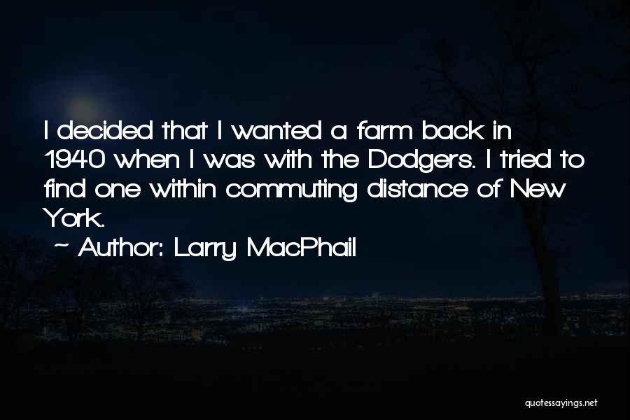 Larry MacPhail Quotes 2256868
