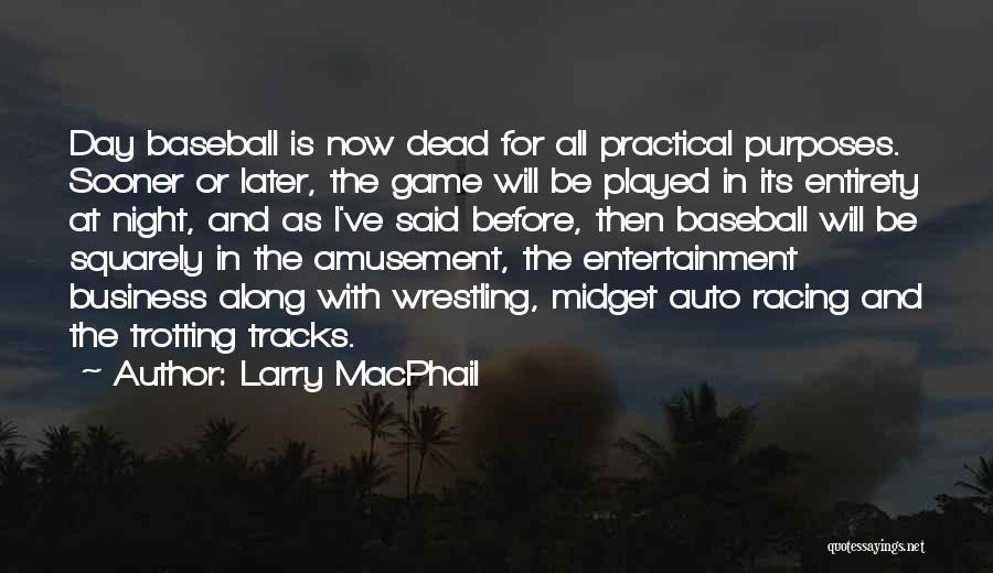 Larry MacPhail Quotes 630996