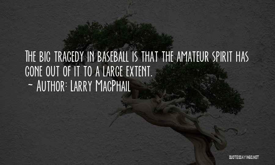 Larry MacPhail Quotes 96214