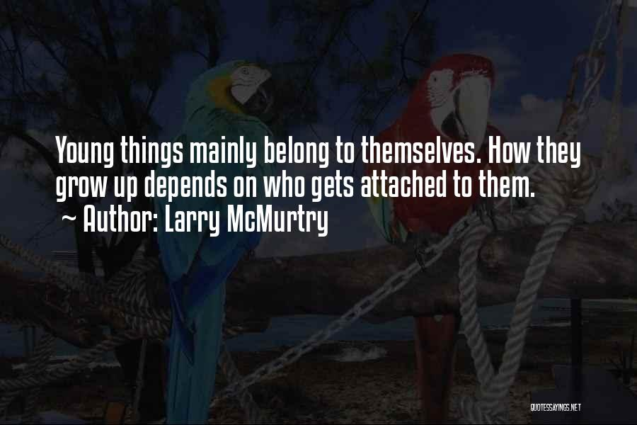 Larry McMurtry Quotes 1208998