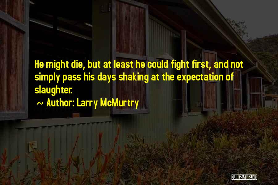 Larry McMurtry Quotes 1342693
