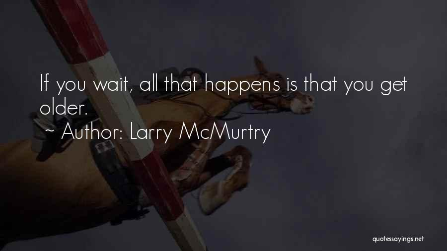 Larry McMurtry Quotes 1651634