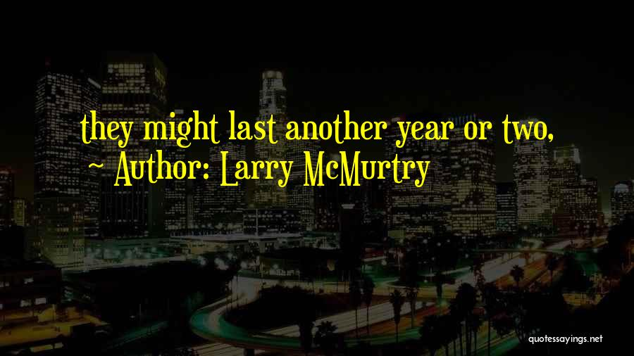 Larry McMurtry Quotes 1754205