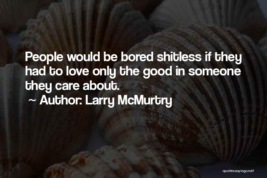 Larry McMurtry Quotes 2229910