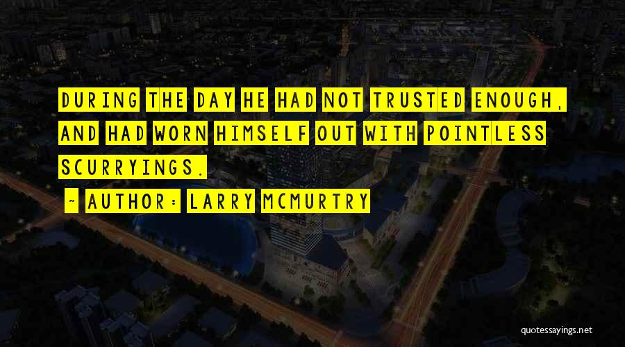 Larry McMurtry Quotes 250079