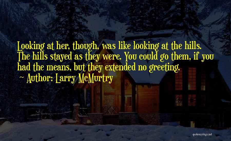 Larry McMurtry Quotes 528159