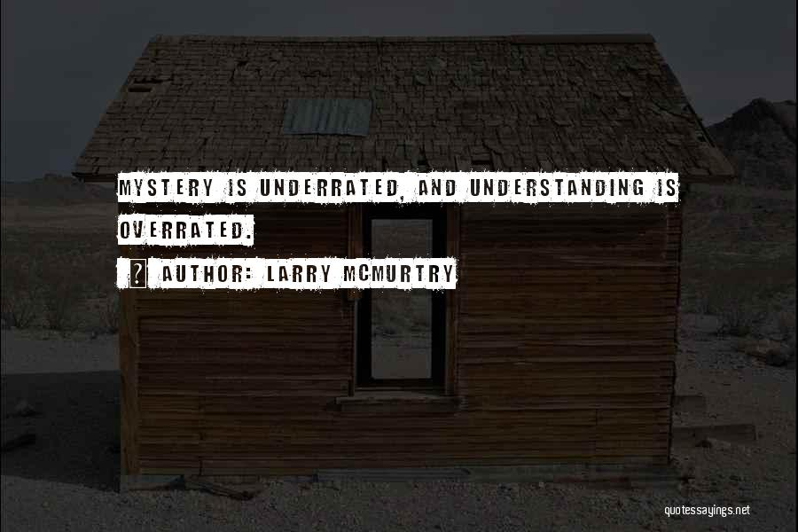 Larry McMurtry Quotes 861334
