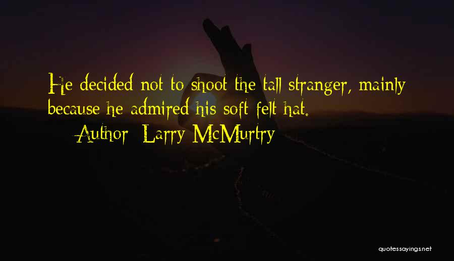 Larry McMurtry Quotes 924543
