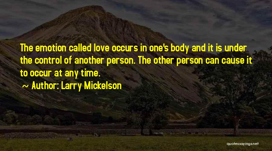 Larry Mickelson Quotes 1738683
