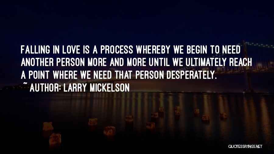 Larry Mickelson Quotes 332696