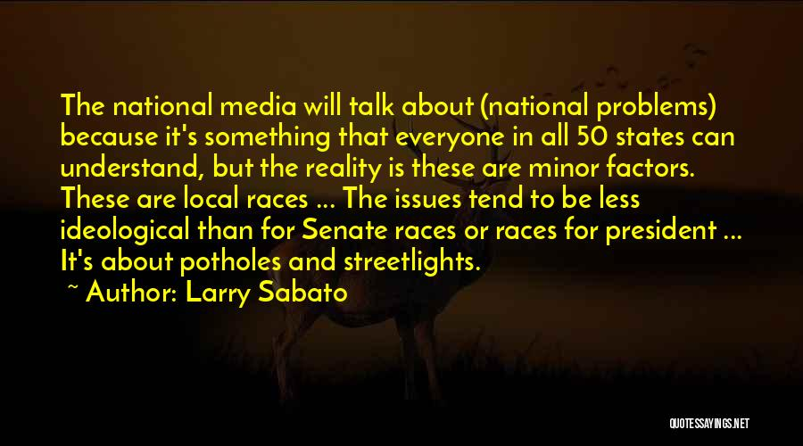 Larry Sabato Quotes 580513