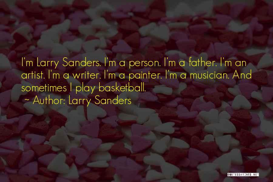 Larry Sanders Quotes 1026476