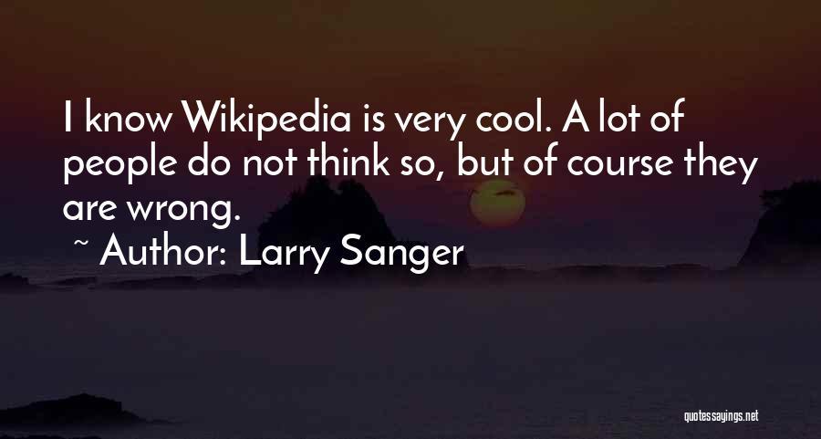 Larry Sanger Quotes 1036652