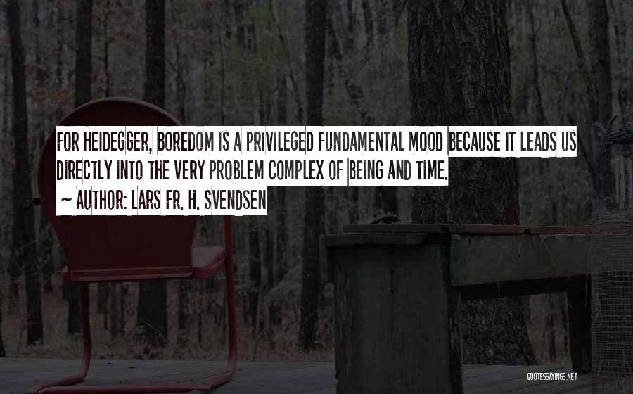 Lars Fr. H. Svendsen Quotes 1156070