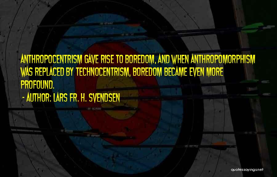 Lars Fr. H. Svendsen Quotes 1382663