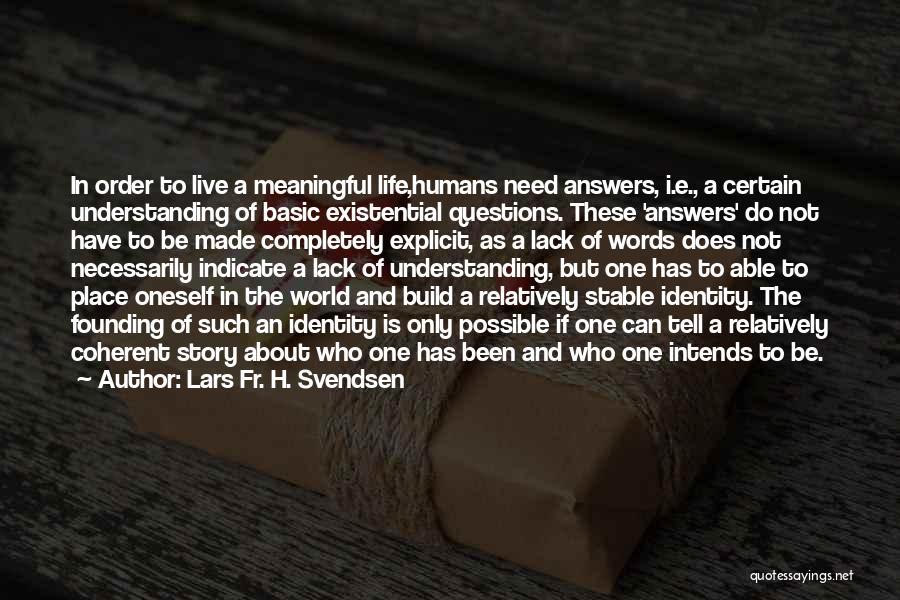 Lars Fr. H. Svendsen Quotes 1923670