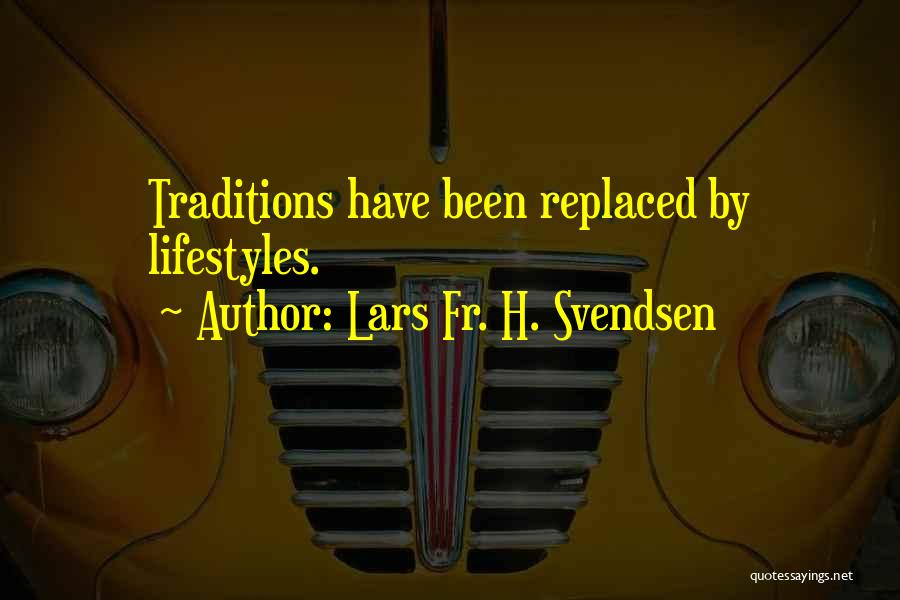 Lars Fr. H. Svendsen Quotes 2191733