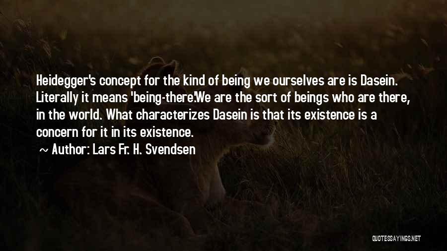 Lars Fr. H. Svendsen Quotes 349274