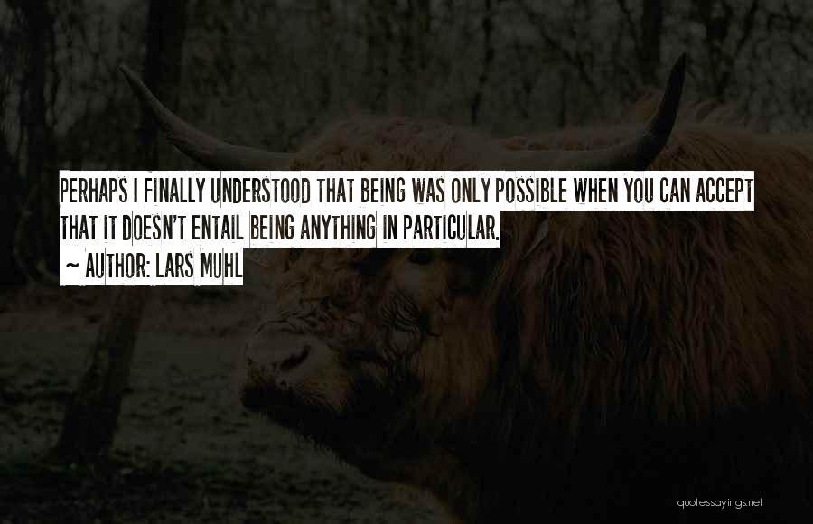 Lars Muhl Quotes 847565