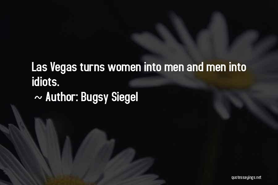 Las Vegas Quotes By Bugsy Siegel