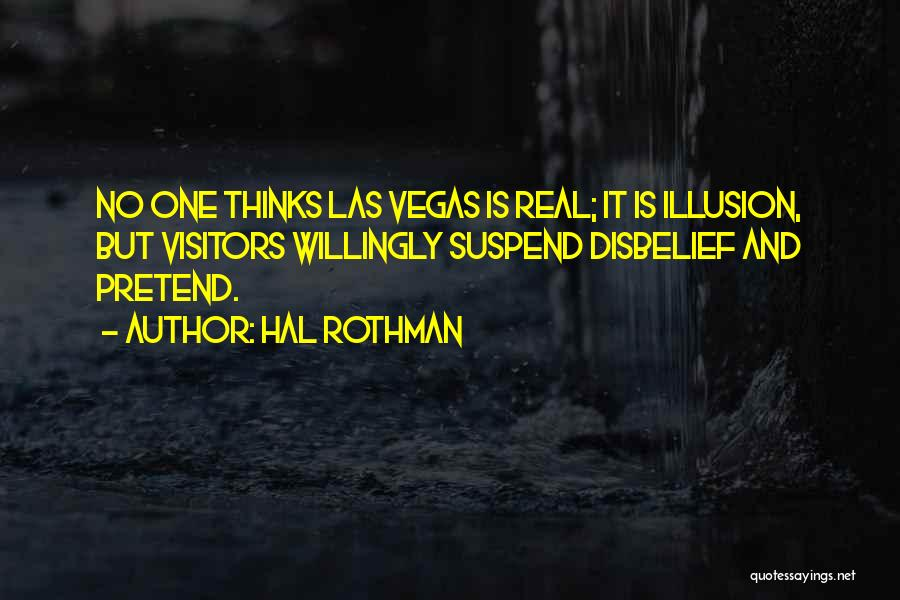 Las Vegas Quotes By Hal Rothman