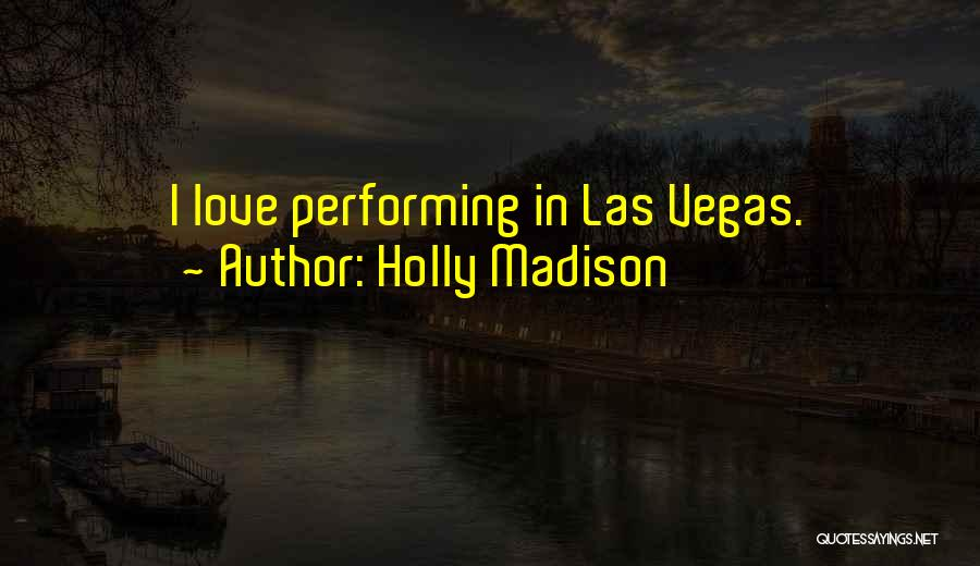 Las Vegas Quotes By Holly Madison