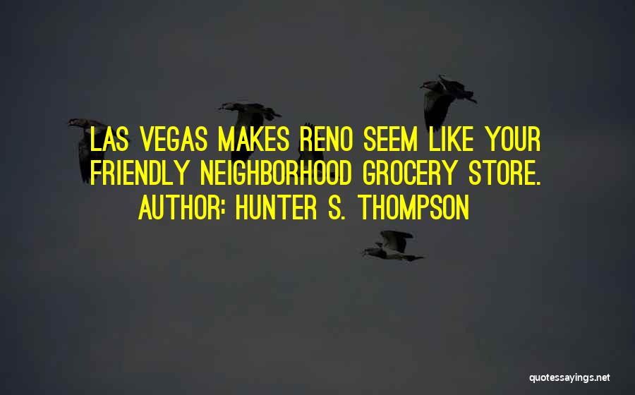 Las Vegas Quotes By Hunter S. Thompson